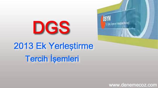 2013 DGS Ek Yerleştirme Tercih İşlemleri