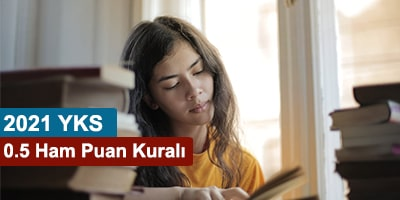 2021 YKS Sınavında 0.5 Ham Puan Kuralı Olacak Mı?