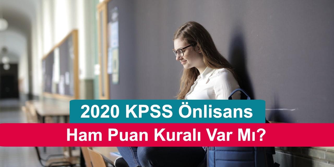 2020 KPSS Önlisans Ham Puan Kuralı Var Mı?